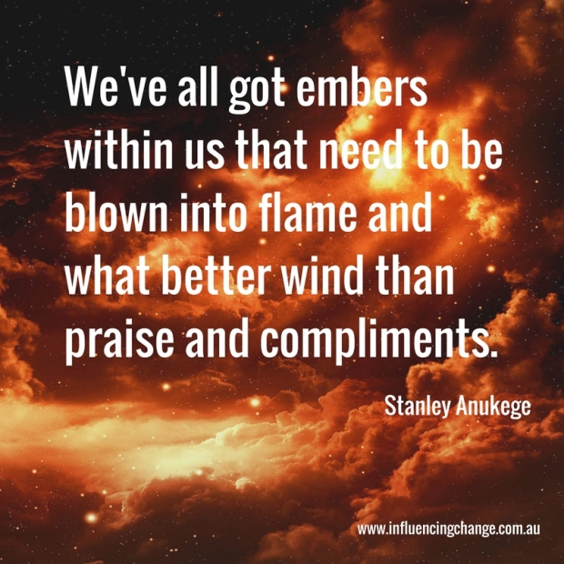 behaviour change praise compliments anukege quote