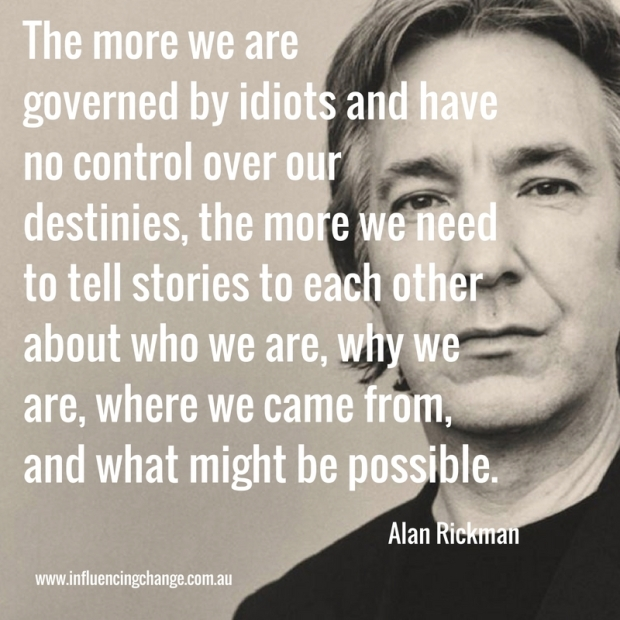 alan rickman quote tell stories